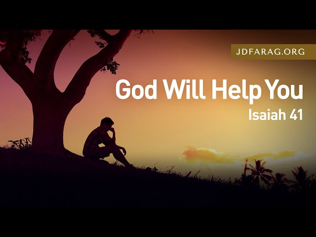 God Will Help You - Isaiah 41