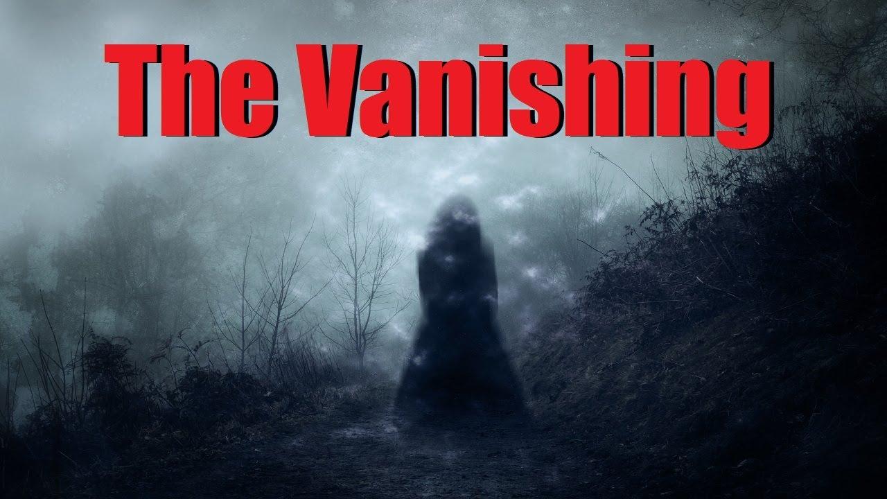 """The Vanishing"" Creepypasta"