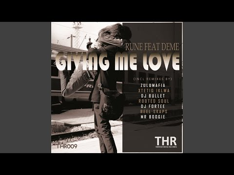 Giving Me Love (feat. Deme) (RootedSoul Remix)