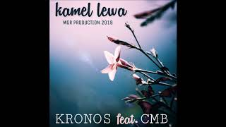 Kronos- Kamel Lewa ft CMB (MGR Production)