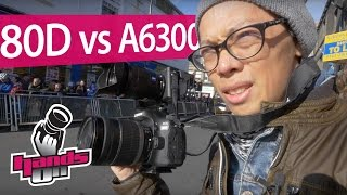 Canon 80D vs Sony a6300 - Hands On