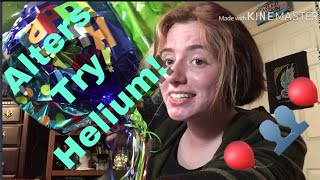 MY ALTERS TRY HELIUM | 4 Switches Caught On Camera! | Alters Try Series