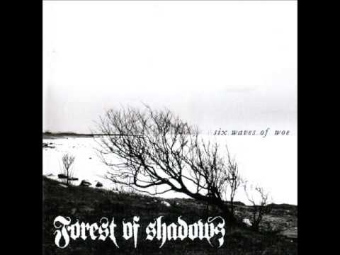 Forest Of Shadows - Six Waves Of Woe [Full Album]