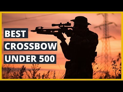 BEST CROSSBOW UNDER $500 IN 2019 Reviews
