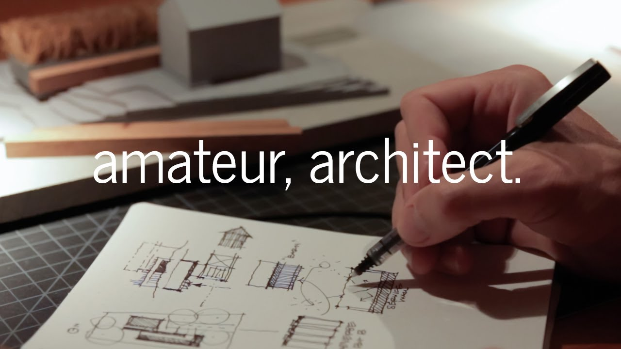 be an amateur (architect) - youtube