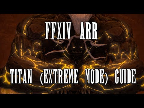 FFXIV ARR: Titan (Extreme Mode) Strategy & Guide