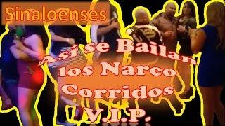 Video de como se baila los Narco Corridos Sinaloenses en Antro