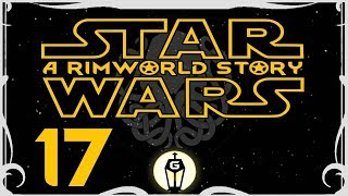 mperial March  Lets Play RimWorld A17 Star Wars Lovecraft Mod Crossover Restart Ep 17