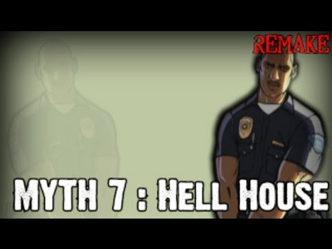 Grand Theft Auto San Andreas Myth Investigations Myth 7 : Hell House [REMAKE]