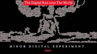 The Digital Kid versus The World