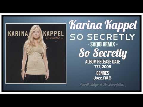 Free Download Karina Kappel - So Secretly (saqib Remix) [so Secretly, 2005] Mp3 dan Mp4