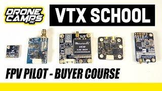 VTX SCHOOL - FPV Pilot Buyers Course ( Don't get burned! )