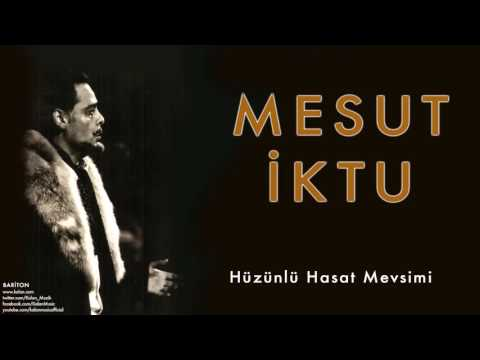 Mesut İktu - Hüzünlü Hasat Mevsimi [ Bariton © 2009 Kalan Müzik ]