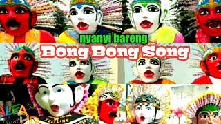 ONDEL ONDEL NYANYI Bong Bong Song Bareng Bareng