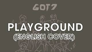 GOT7 (갓세븐) - Playground | English Cover by GEM