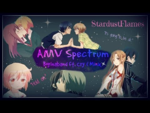 AMV Spectrum [Boyinaband ft. Minx and Cry]