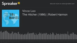 The Hitcher (1986)  Robert Harmon (part 1 of 2)