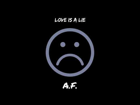 LOVE IS A LIE (Prod. Tower Beatz) - A.F.