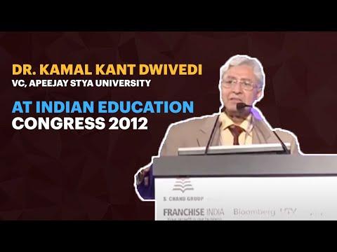 Dr. Kamal Kant Dwivedi, VC,  Apeejay Stya University at Indian Education Congress 2012