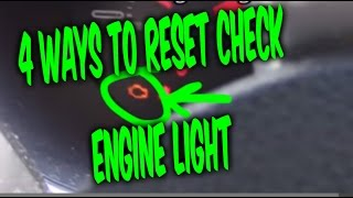 HOW TO RESET CHECK ENGINE LIGHT CODES, 4 FREE EASY WAYS !!!