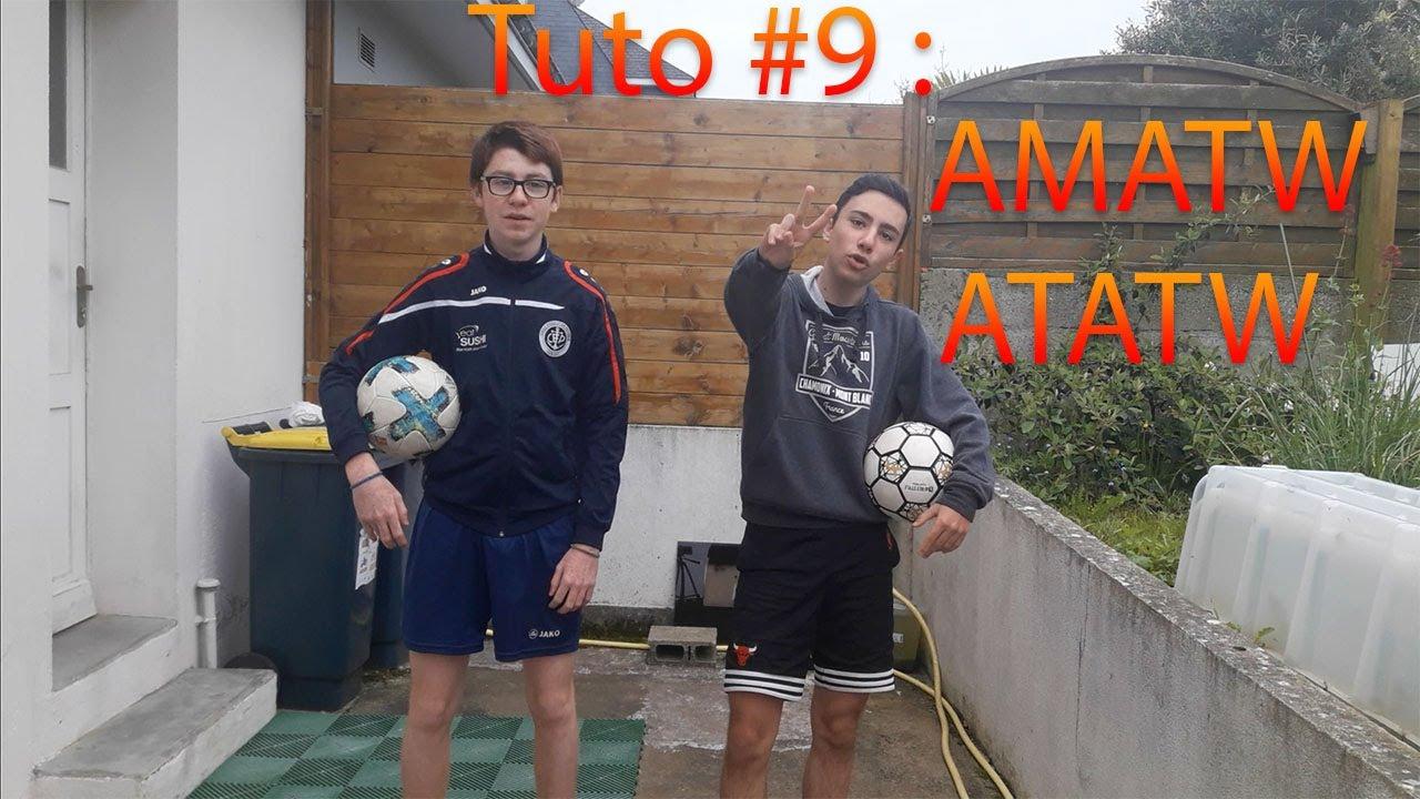 TUTO #9: COMMENT FAIRE LE AMATW ET LE ATATW