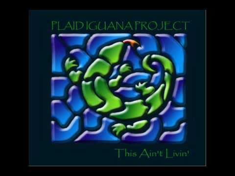 Feb 14th -  Plaid Iguana Project studio album: THIS AIN'T LIVIN track 1