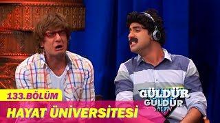 Güldür Güldür Show 133.Bölüm - Hayat Üniversitesi
