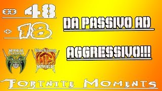 FORTNITE #48 da passivo ad aggressivo
