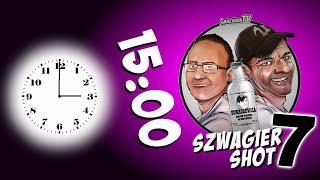 15:00 - Szwagier SHOT 7