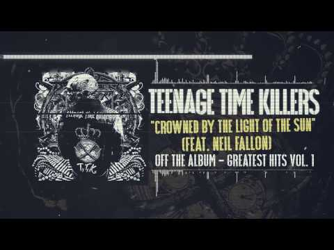 Teenage Time Killers - Crowned by the Light of the Sun feat. Neil Fallon
