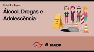ILP + Fapesp: Álcool, Drogas e Adolescência