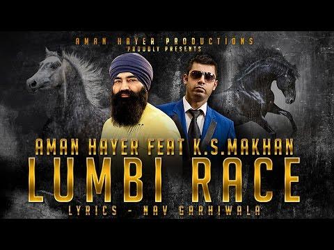 LUMBI RACE - AMAN HAYER FEAT K.S.MAKHAN PUNJABI SONGS 2017