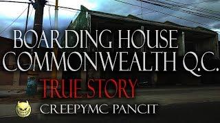Boarding House sa CommonWealth Q.C. - Tagalog Horror Story  (True Story)