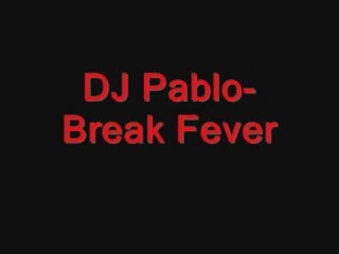 DJ Pablo-Break Fever