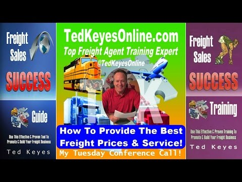 [TKO] ♦ How To Provide The  Best Freight Prices and Service!  ♦ TedKeyesOnline.com