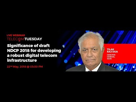 Significance of draft NDCP 2018 for developing a robust digital telecom infrastructure