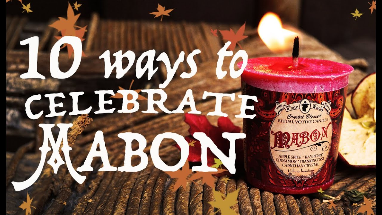 10 Ways to Celebrate Mabon & The Autumn Equinox ~ The White Witch Parlour