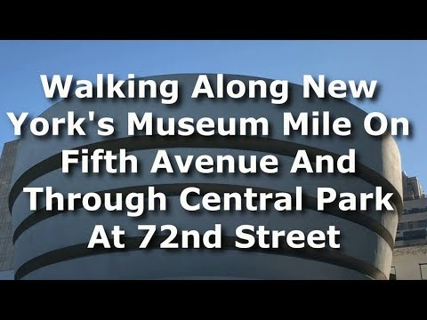 """Walking Along The """"Museum Mile"""" On Fifth Avenue And Through Central Park At 72nd Street To CPW"""