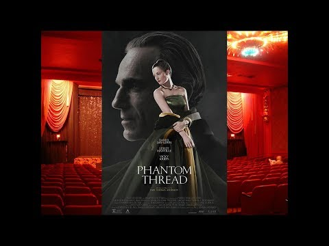 PHANTOM THREAD - AUDIO - Post-screening discussion with PT & Cast at Ahrya Fine Arts Theater