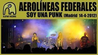 AEROLÍNEAS FEDERALES - Soy Una Punk [Live Ocho Y Medio, Madrid | 14-4-2012]