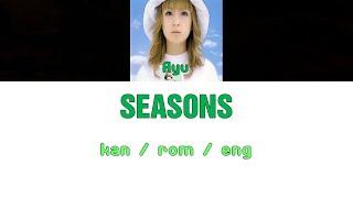 [浜崎あゆみ] Ayumi Hamasaki - SEASONS [Color Coded Lyrics/Kan/Rom/Eng]