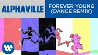Скачать Alphaville Forever Young Dance Remix Official Music Video
