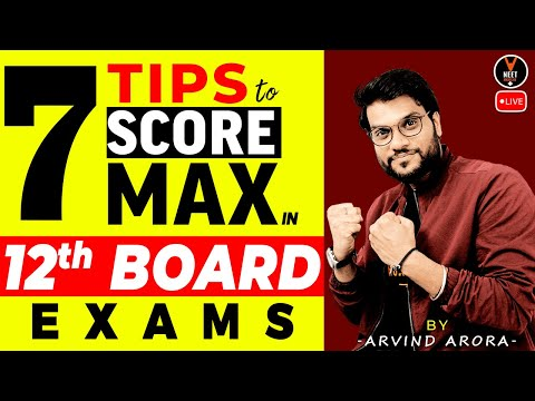 7 Tips to Score MAXIMUM Marks in Class 12 Board Exam 2021 Preparation | Arvind Arora