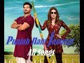 Punjab Nahi Jaungi All Songs | Pakistani Latest Movie Songs 2017