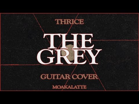 Thrice - The Grey - Guitar Cover
