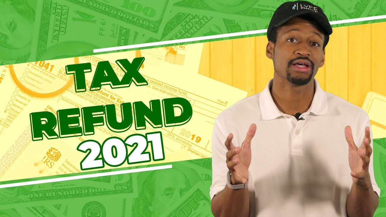 Tax Refund in 2021: Why You Still Don't Have Your Money