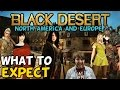 "Black Desert Online NA/EU ""What To Expect"""