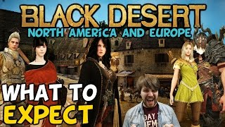 """Black Desert Online NA/EU """"What To Expect"""""""