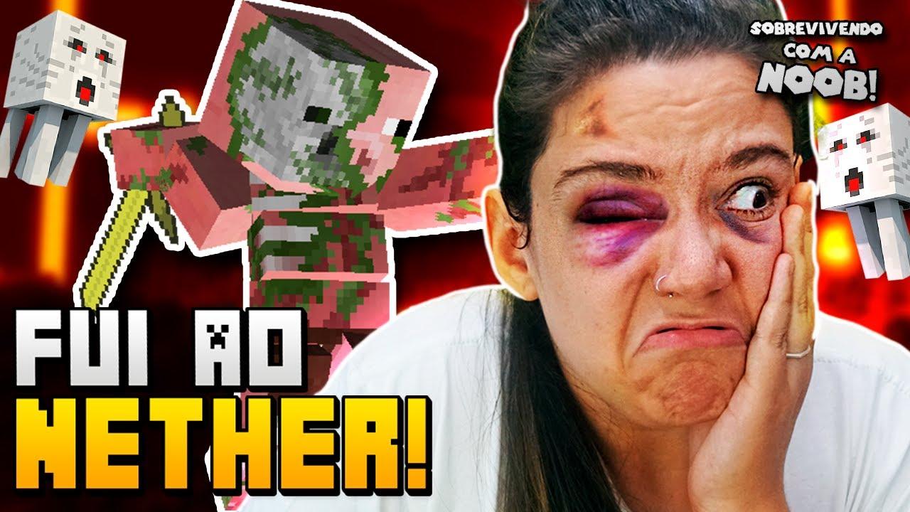O NETHER ESTÁ MUITO PERIGOSO! - Sobrevivendo com a Noob #5