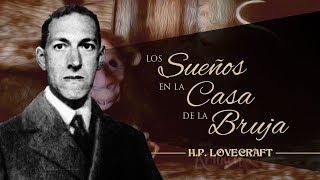 LOS SUEÑOS EN LA CASA DE LA BRUJA, de H.P. LOVECRAFT - narrado por EL ABUELO KRAKEN 🦑
